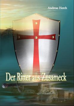 Der Ritter aus Zusameck von Herch,  Andreas
