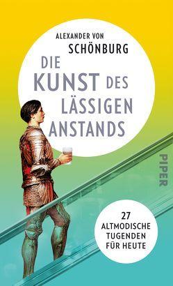 Die Kunst des lässigen Anstands von von Schönburg,  Alexander