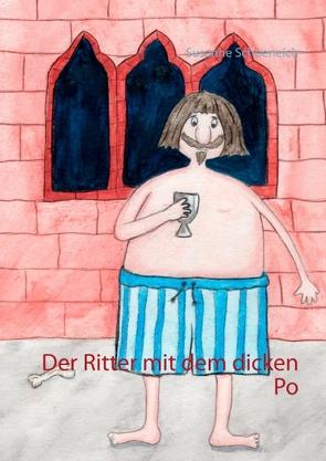 Der Ritter mit dem dicken Po von Schoeneich,  Susanne