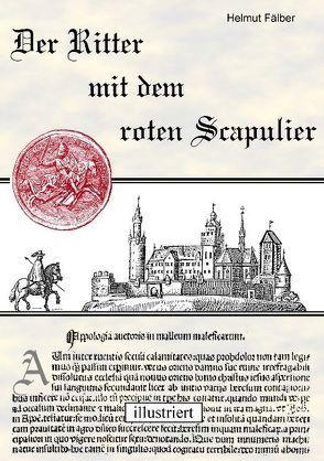 Der Ritter mit dem roten Scapulier von Fälber,  Helmut