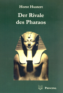 Der Rivale des Pharaos, Bd. 1 von Hustert,  Horst