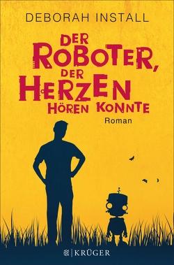Der Roboter, der Herzen hören konnte von Goga-Klinkenberg,  Susanne, Install,  Deborah