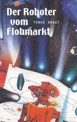 Der Roboter vom Flohmarkt / Route Z von Bartjes,  Gottfried, Dragt,  Tonke