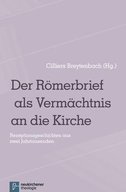 Der Römerbrief als Vermächtnis an die Kirche von Breytenbach,  Jan Cillers Cillers, Feldtkeller,  Andreas, Gräb,  Wilhelm