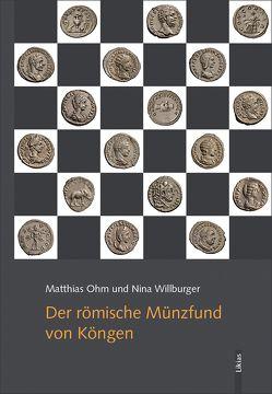 Der römische Münzfund von Köngen von Feickert,  Sabrina, Luik,  Martin, Ohm,  Matthias, Willburger,  Nina