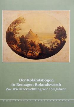 Der Rolandsbogen in Remagen-Rolandseck von Ruland,  Josef