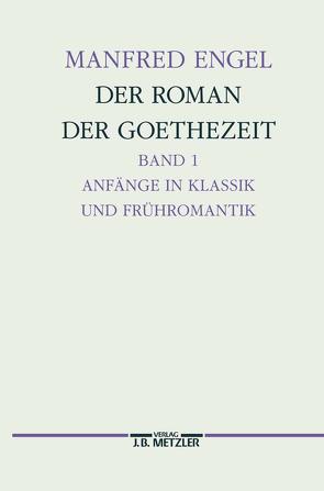 Der Roman der Goethe-Zeit von Engel,  Manfred