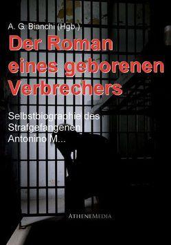 Der Roman eines geborenen Verbrechers von Bianchi,  Augusto Guido