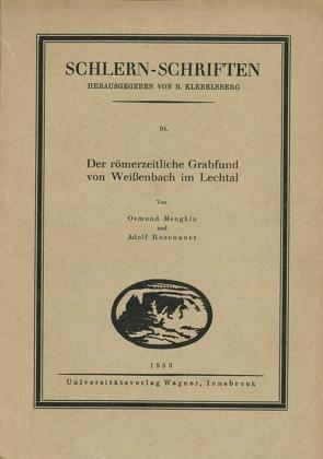 Der römerzeitliche Grabfund von Weißenbach im Lechtal von Menghin,  Osmund, Rosenauer,  Adolf