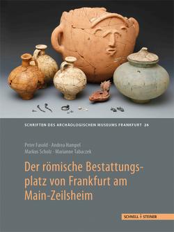 Der römische Bestattungsplatz von Frankfurt am Main-Zeilsheim von Fasold,  Peter, Hampel,  Andrea, Scholz,  Markus, Tabaczek,  Marianne