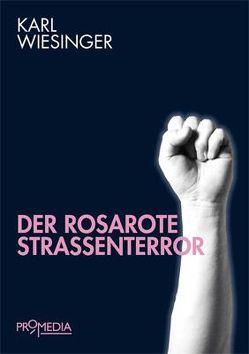 Der rosarote Straßenterror von Wiesinger,  Karl
