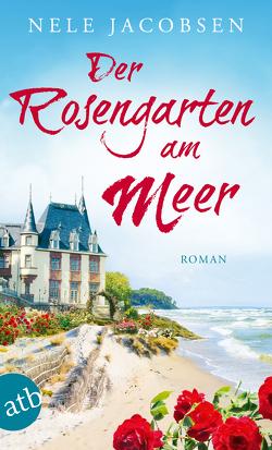 Der Rosengarten am Meer von Jacobsen,  Nele
