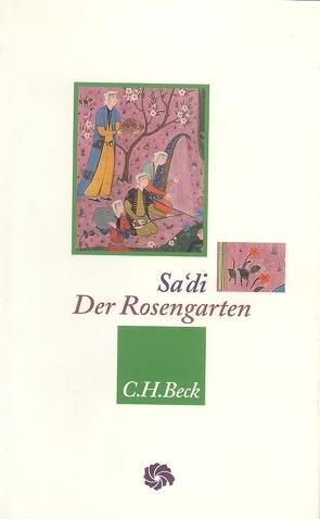 Der Rosengarten von Bellmann,  Dieter, Graf,  Karl Heinrich, Sa'di,  Muslih ad-Din