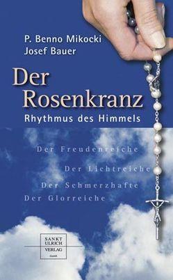 Der Rosenkranz von Bauer,  Josef, Mikocki,  Benno