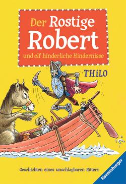 Der Rostige Robert und elf hinderliche Hindernisse von Leopé, THiLO