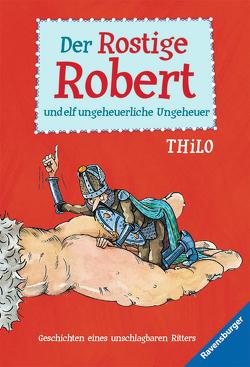 Der Rostige Robert und elf ungeheuerliche Ungeheuer von Leopé, THiLO