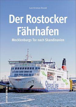 Der Rostocker Fährhafen von Brandt,  Lars-Kristian