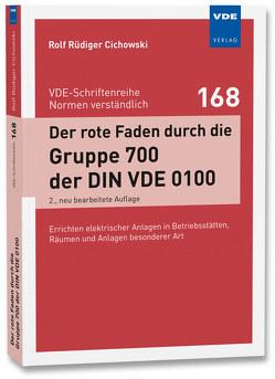 Der rote Faden durch die Gruppe 700 der DIN VDE 0100 von Cichowski,  Rolf Rüdiger