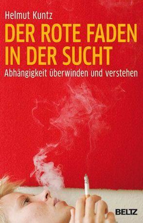 Der rote Faden in der Sucht von Kuntz,  Helmut