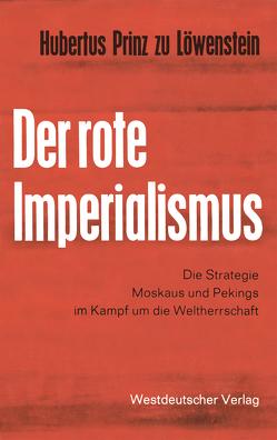 Der rote Imperialismus von Löwenstein,  Hubertus zu, Löwenstein,  Prinz Hubertus zu