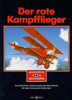 Der rote Kampfflieger von Richthofen,  Manfred von, Wörner,  Manfred
