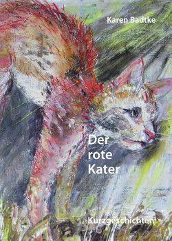 Der rote Kater von Badtke,  Karen