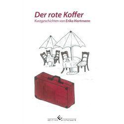 Der rote Koffer von Hartmann,  Erika