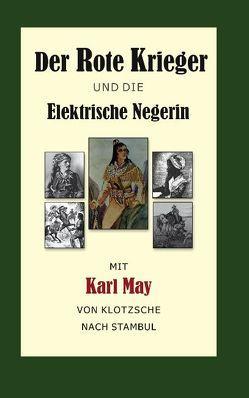 Der Rote Krieger oder Die Elektrische Negerin von Bentlin,  Arnd