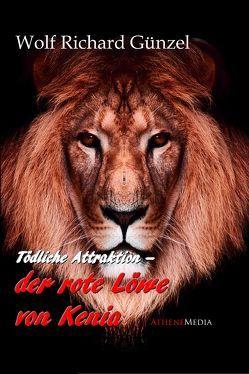 Der rote Löwe von Kenia von Günzel,  Wolf Richard