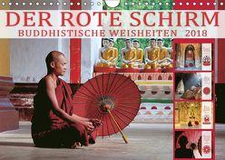 DER ROTE SCHIRM – BUDDHISTISCHE WEISHEITEN (Wandkalender 2018 DIN A4 quer) von Weigt Photography,  Mario