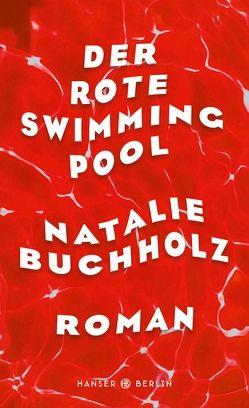 Der rote Swimmingpool von Buchholz,  Natalie