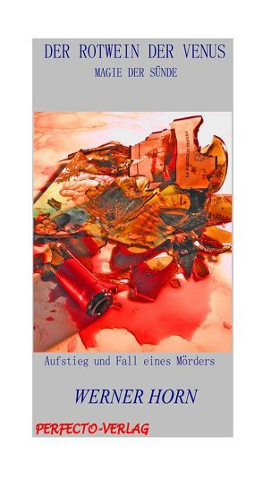 Der Rotwein der Venus von Horn,  Werner