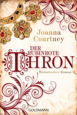 Der rubinrote Thron von Courtney,  Joanna, Hölsken,  Nicole