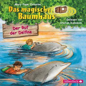 Der Ruf der Delfine (Das magische Baumhaus 9) von Kaminski,  Stefan, Pope Osborne,  Mary, Rahn,  Sabine
