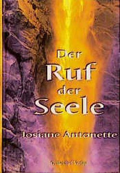 Der Ruf der Seele von Antonette,  Josiane, Johannsen,  Jürgen