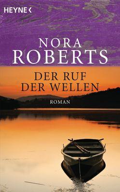 Der Ruf der Wellen von Roberts,  Nora