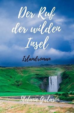 Der Ruf der wilden Insel von Gislason,  Stefanie