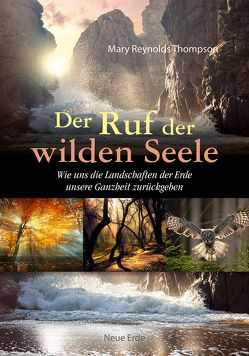 Der Ruf der wilden Seele von Reynolds Thompson,  Mary
