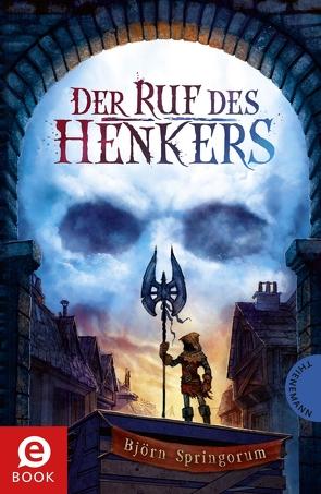 Der Ruf des Henkers von Meinzold,  Maximilian, Springorum,  Björn