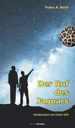 Der Ruf des Jaguars von Koch,  Franz A.