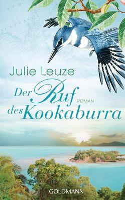 Der Ruf des Kookaburra von Leuze,  Julie