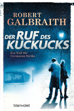 Der Ruf des Kuckucks von Bergner,  Wulf, Galbraith,  Robert, Göhler,  Christoph, Kurz,  Kristof