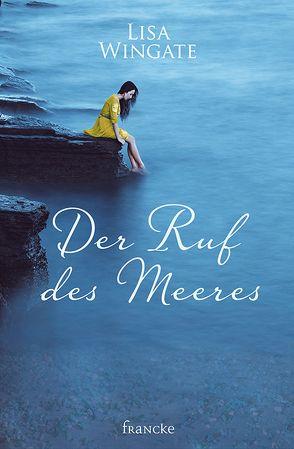 Der Ruf des Meeres von Lutz,  Silvia, Wingate,  Lisa