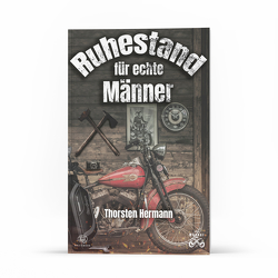 Der Ruhestand für echte Männer von Hermann,  Thorsten