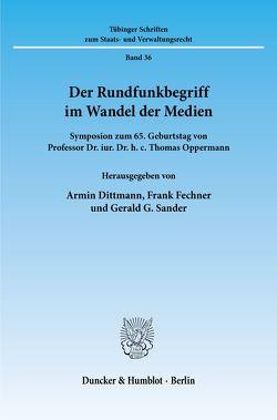 Der Rundfunkbegriff im Wandel der Medien. von Dittmann,  Armin, Fechner,  Frank, Sander,  Gerald G.