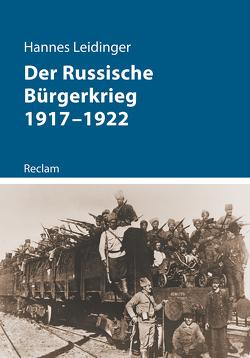 Der Russische Bürgerkrieg 1917–1922 von Leidinger,  Hannes