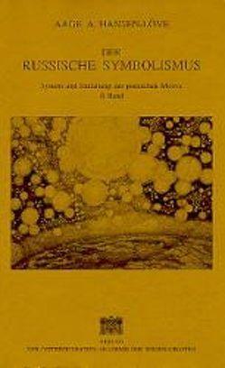 Der russische Symbolismus. System und Entfaltung der poetischen Motive / Mythopoetischer Symbolismus von Hansen-Löve,  Aage A