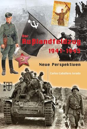 Der Russlandfeldzug 1941-1945 von Jurado,  Carlos Caballero