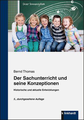 Der Sachunterricht und seine Konzeptionen von Thomas,  Bernd