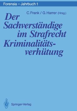 Der Sachverständige im Strafrecht Kriminalitätsverhütung von Frank,  Christel, Harrer,  Gerhart